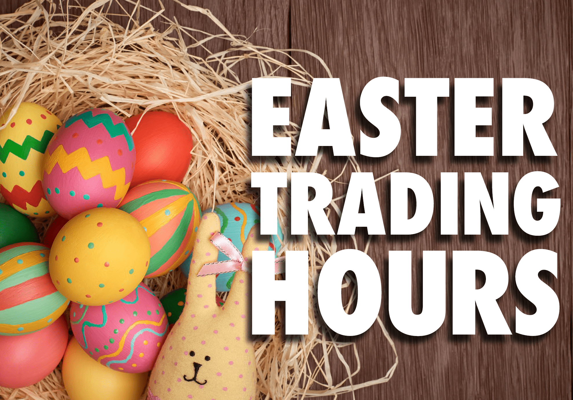 Easter 2019 Trading Hours